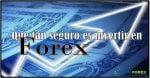 Que tan seguro es invertir en Forex